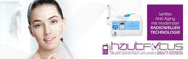 RF ReFacing Radiofrequenz Burghausen Bayern / Kosmetikstudio hautFOCUS: Antiaging mit Radiowellen Technologie.
