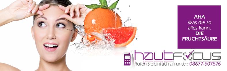 Fruchtsäure Peeling Burghausen Bayern / Kosmetikstudio hautFOCUS: Mit AHA-Effekt für alle die Ihr Hautbild verfeinern wollen.