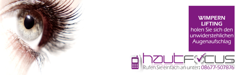 Wimpernlifting Burghausen Bayern / Kosmetikstudio hautFOCUS: Wimpernlifting oder Wimpernwelle, holen Sie sich den unwiderstehlichen Augenaufschlag.