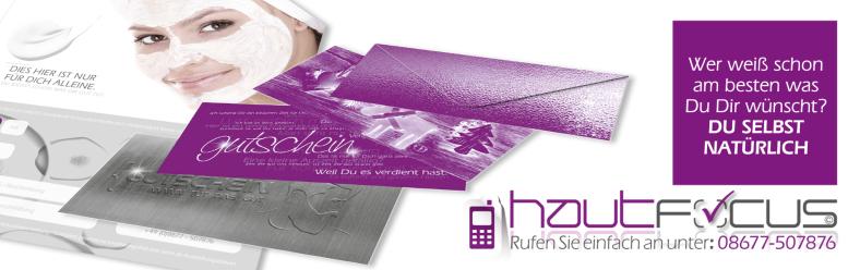 Gutschein Burghausen Bayern / Kosmetikstudio hautFOCUS: Du selbst weißt am besten was Du Dir wünscht, Gutscheine Kosmetikbehandlung.